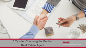 5 Tips for Choosing the Perfect Real Estate Agent